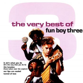 Fun Boy Three - The Very Best Of Fun Boy Three