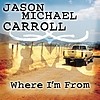 Jason Michael Carroll - Where I'm From