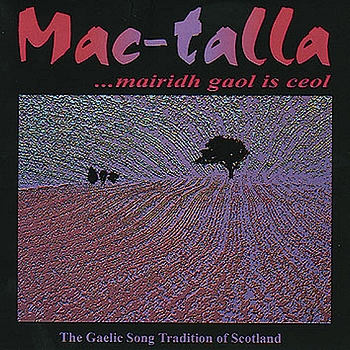 Mac-talla - Mairidh Gaol Is Ceol