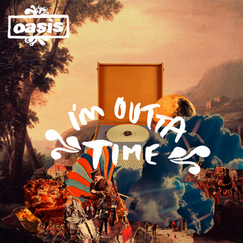 Oasis - I'm Outta Time
