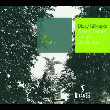 Dizzy Gillespie - And His Operatic Strings Orchestra