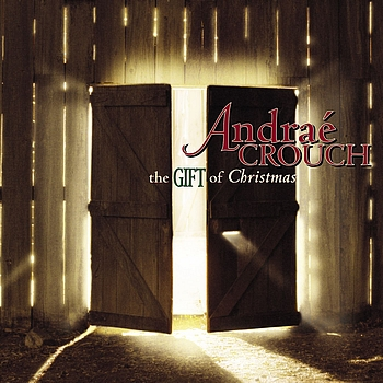Andrae Crouch - The Gift Of Christmas