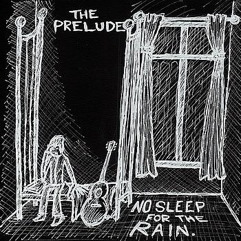 Prelude - No Sleep for the Rain