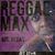 - Reggae Max