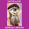 Daevid Allen - Australia Aquaria