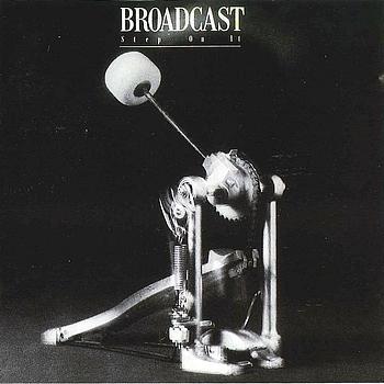 Broadcast - Step On It