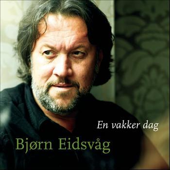 Bjørn Eidsvåg - En Vakker Dag