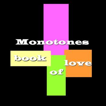 Monotones - Book Of Love