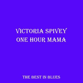 Victoria Spivey - One Hour Mama