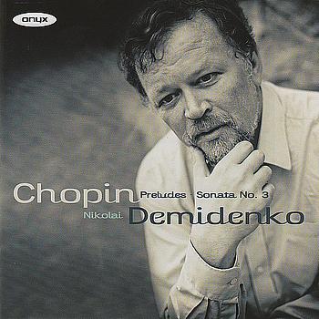 Nikolai Demidenko - Chopin: Preludes - Sonata No. 3