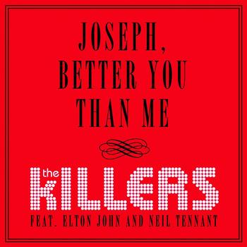 The Killers / Elton John / Neil Tennant - Joseph, Better You Than Me