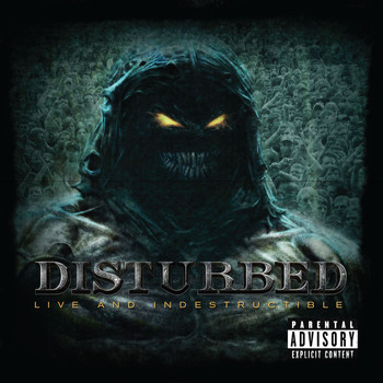 Disturbed - Live And Indestructible