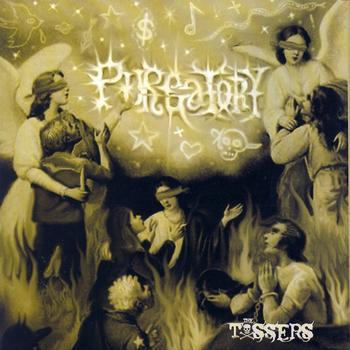The Tossers - Purgatory