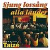 Taizé - Sjung lovsång alla länder