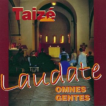 Taizé - Laudate omnes gentes