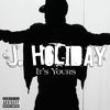 J. Holiday - It's Yours (Explicit)