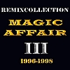 Magic Affair - Remixcollection III 1996-1998