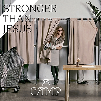 A Camp - Stronger Than Jesus