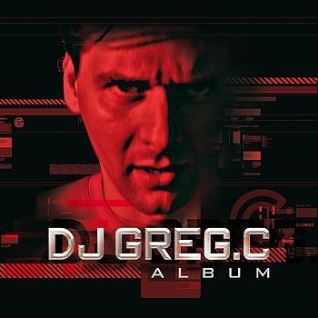 Dj Greg C - Dj Greg C Album