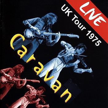 Caravan - Live UK Tour '75