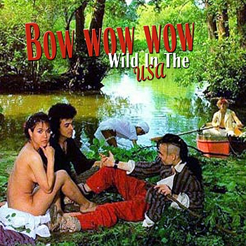Bow Wow Wow - Wild In The USA
