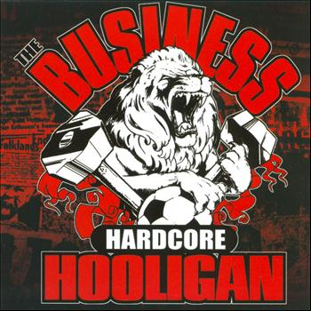 The Business - Hardcore Hooligan