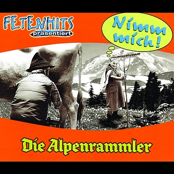 Die Alpenrammler - Nimm Mich