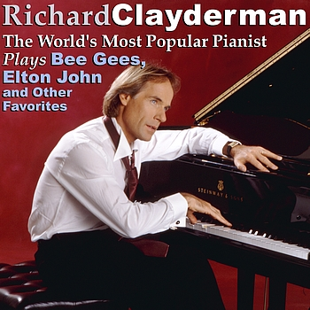 Richard Clayderman - The World's Most Popular Pianist Plays Bee Gees, Elton John and Other Favorites