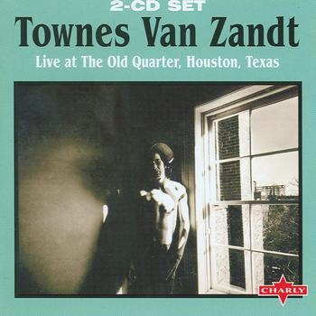 Townes Van Zandt - Live At The Old Quarter, Houston, Texas CD2