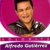 Alfredo Gutiérrez - Alfredo Gutiérrez Sólo Hits