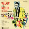 Lee Allen - Walkin' With Mr Lee
