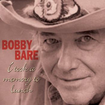 Bobby Bare - I Took A Memory To Lunch