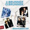 Brunner & Brunner - Unsere große Zeit (Set)