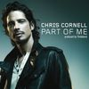 Chris Cornell - Part Of Me (International Version)