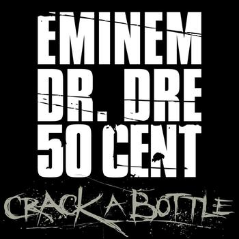 Eminem / Dr. Dre / 50 Cent - Crack A Bottle