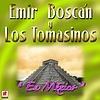 Emir Boscan Y Los Tomasinos - En Mexico