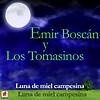 Emir Boscan Y Los Tomasinos - Luna De Miel Campesina