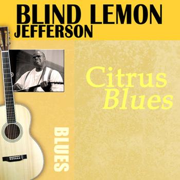 Blind Lemon Jefferson - Citrus Blues
