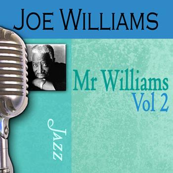 Joe Williams - Mr. Williams, Vol. 2
