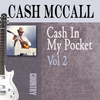 Cash Mccall - Cash in My Pocket, Vol. 2