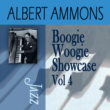Albert Ammons - Boogie Woogie Showcase, Vol. 4