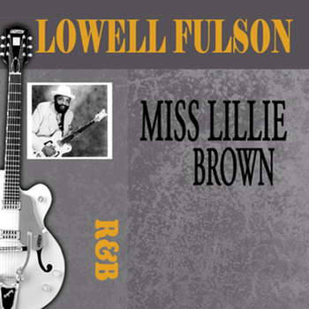 Lowell Fulson - Miss Lillie Brown