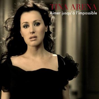 Tina Arena - Aimer Jusqu'à l'impossible