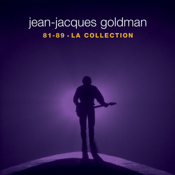 Jean-Jacques Goldman - La Collection 81-89