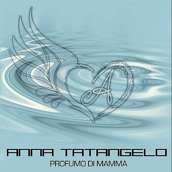 Anna Tatangelo - Profumo Di Mamma