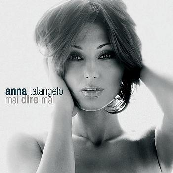 Anna Tatangelo - Mai dire mai