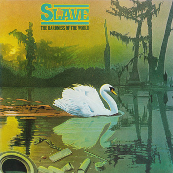 Slave - Hardness Of The World