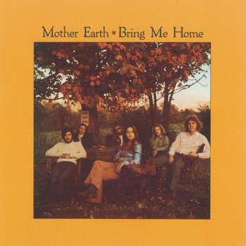 Mother Earth - Bring Me Home