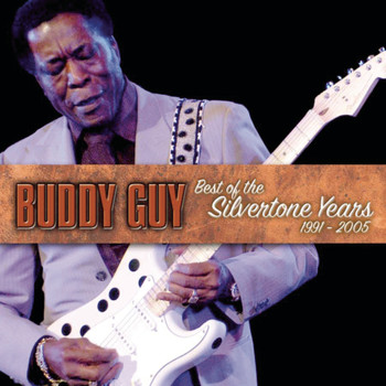 Buddy Guy - Best Of The Silvertone Years 1991-2005