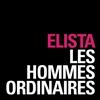 Elista - Les Hommes Ordinaires